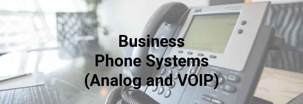 Business Phone Systems (Analog and VOIP)